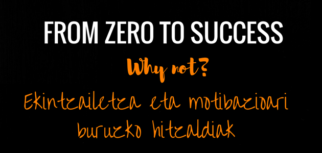 From Zero to Success