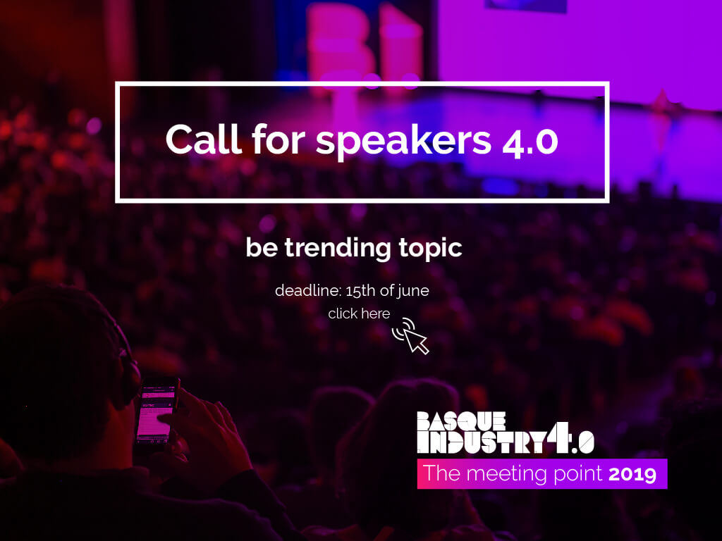 Call for speakers. Basque Industry 4.0. The Meeting Point 2019