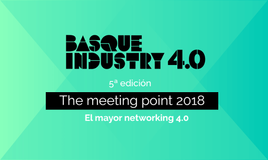 Basque Industry 4.0. <br> The Meeting Point 2018