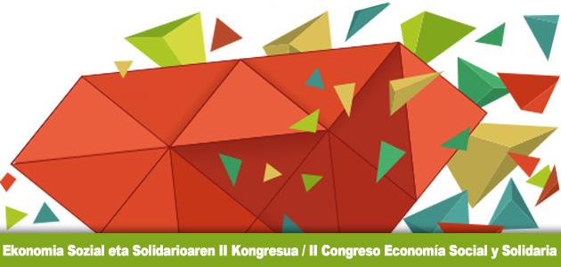 Ekonomia Sozial eta Solidarioaren II Kongresua CONGRESO ECONOMÍA SOCIAL Y SOLIDARIA